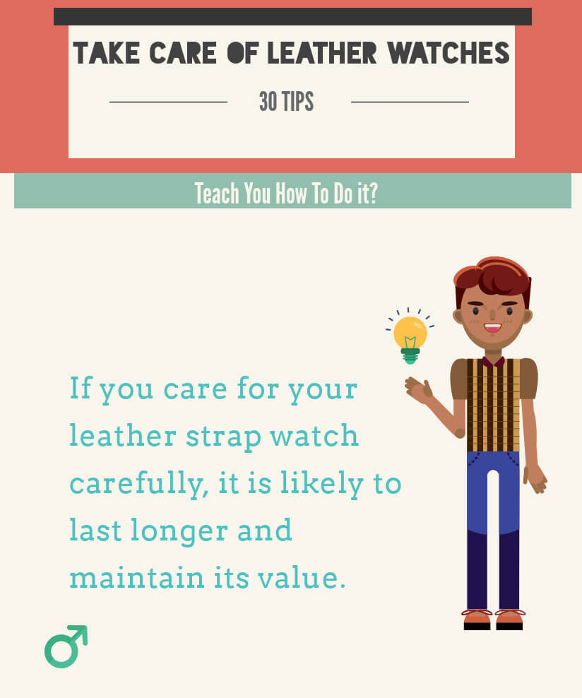 30 Great Tips to Take Care of Men`s Leather Strap Watches in 2018